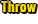 THROW.PNG